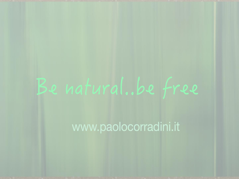 Be natural Be free